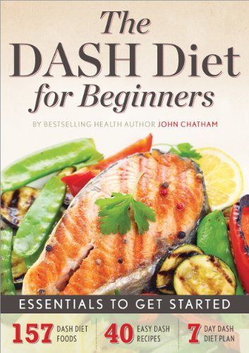 """Ranked #1 in """"Best Diets Overall"""" by US News & World Report, the DASH diet cuts out sodium and harmful fats, lowers cholesterol, zaps excess weight, and prevents serious health problems. Download the book for $0.99 through 2/8/15!"""