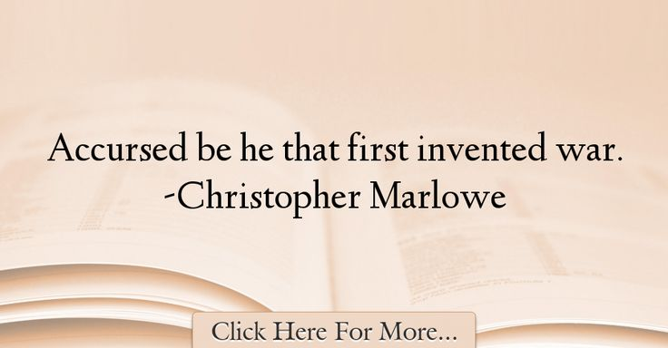 Christopher Marlowe Quotes About War - 72133