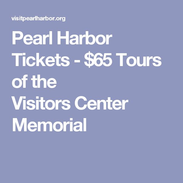 Pearl Harbor Tickets - $65 Tours of the VisitorsCenter Memorial