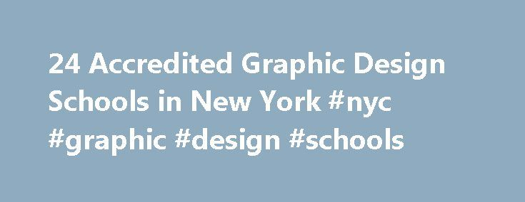 24 Accredited Graphic Design Schools in New York #nyc #graphic #design #schools http://nigeria.remmont.com/24-accredited-graphic-design-schools-in-new-york-nyc-graphic-design-schools/  # Find Your Degree Graphic Design Schools In New York Graphic Design classes faculty can choose to work at one of 24 accredited graphic design schools in New York. The trends in New York's graphic design academic community can be evaluated by looking at the statistics and graphs below. Academia in graphic…