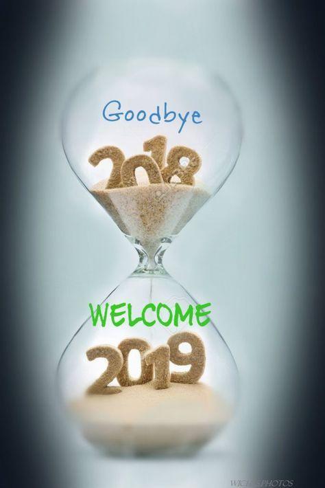 goodbye 2018 welcome 2019   Sprüche   Pinterest   Happy new, Happy ...