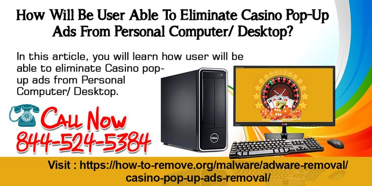 Casino pop-up ads redirect your browser to various casino sites on the internet. Once this happens, this points towards the presence of Casino pop-up generating adware in your computer.