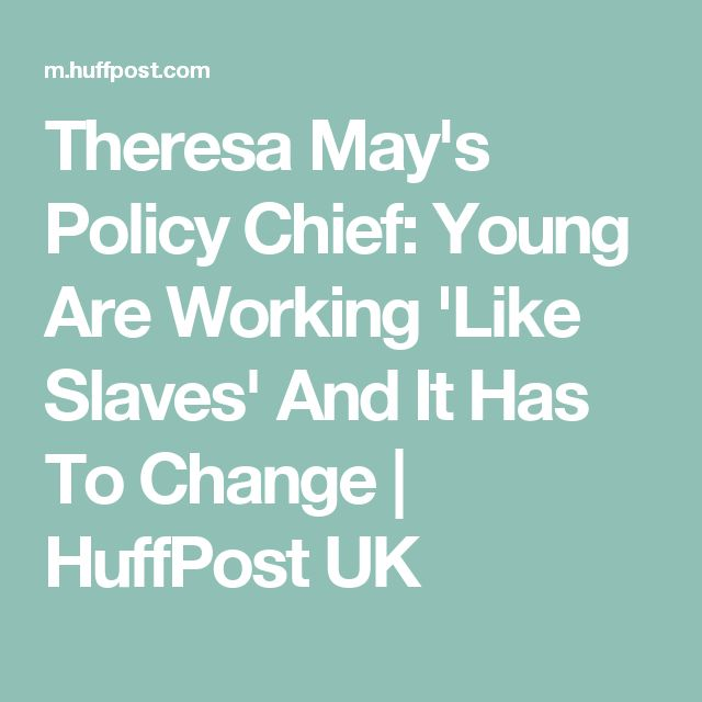 Theresa May's Policy Chief: Young Are Working 'Like Slaves' And It Has To Change | HuffPost UK