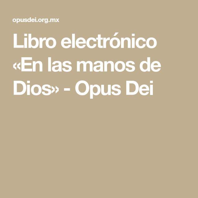 Libro electrónico «En las manos de Dios» - Opus Dei