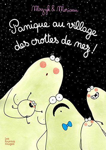 Panique au village des crottes de nez ! / Mrzyk & Moriceau. E MRZ
