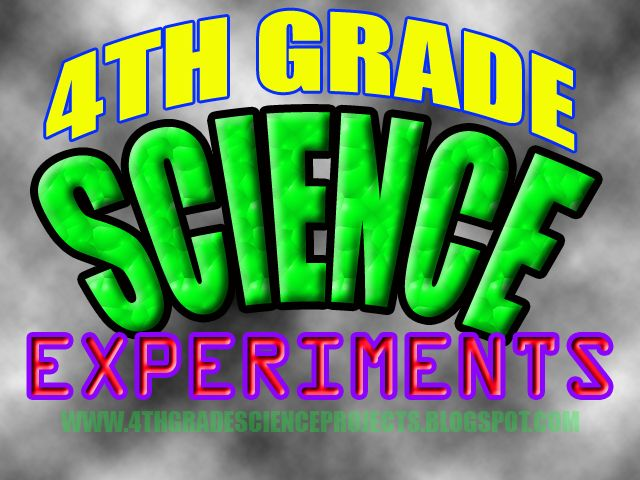 4TH GRADE SCIENCE EXPERIMENTS
