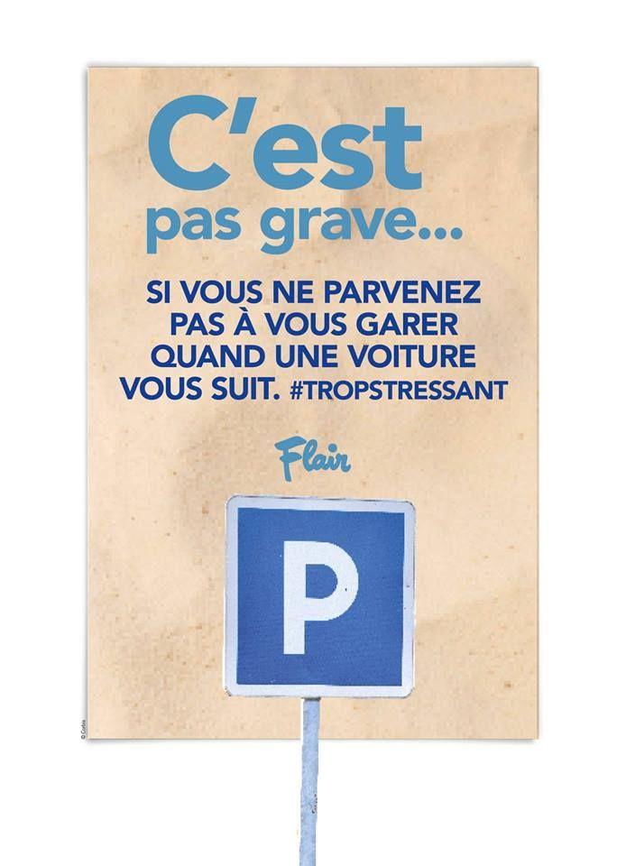 C'est pas grave... si vous ne parvenez pas à vous garer quand une voiture vous suit. #tropstressant