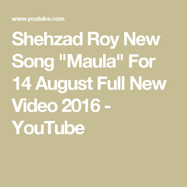 """Shehzad Roy New Song """"Maula"""" For 14 August Full New Video 2016 - YouTube"""