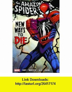 Spider-Man New Ways to Die (9780785132448) Dan Slott, Mark Waid, John Romita Jr., Adi Granov , ISBN-10: 0785132449  , ISBN-13: 978-0785132448 ,  , tutorials , pdf , ebook , torrent , downloads , rapidshare , filesonic , hotfile , megaupload , fileserve