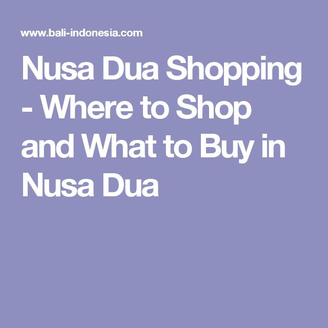 Nusa Dua Shopping - Where to Shop and What to Buy in Nusa Dua