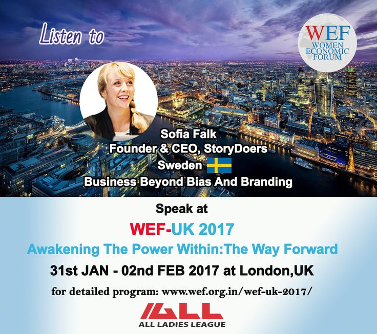 """Sofia Falk, Founder & CEO, StoryDoers, Sweden Speaks on """"Business Beyond Bias And Branding"""" WEF-UK 2017. If you would like to learn about WEF-UK 2017, please visit WEF website: http://bit.ly/2eWoBCY"""