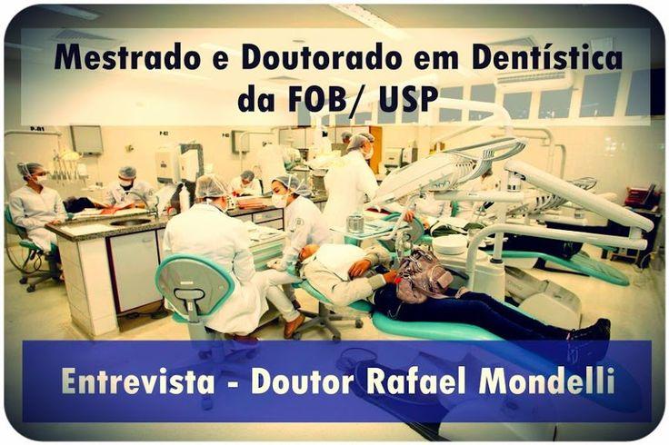 Entrevista: Mestrado e Doutorado em Dentística da FOB/ USP - Doutor Rafael Mondelli   Odonto-TV