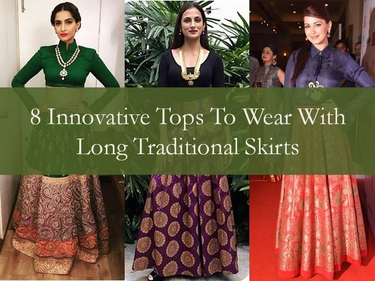 10 Innovative tops to wear with long traditional skirts. These cool top ideas will make you reach your skirts more often than before. Don't miss them!