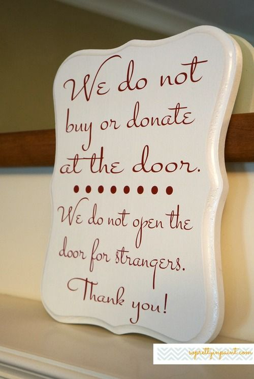 We do not buy or donate at the door. We do not open the door for strangers. No Solicitor sign & 26 best No Solicitor Signs images on Pinterest | No solicitation ...