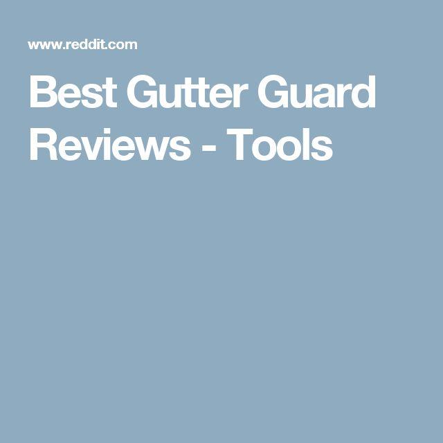 Best Gutter Guard Reviews - Tools