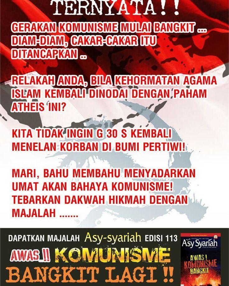 #INDONESIA SIAGA KOMUNIS  Ibarat ilalang setiap kali dibabat ia tetap saja tumbuh. Partai Komunis Indonesia (PKI) sebagai representasi komunisme di Indonesia meski secara fisik mati tapi sebagai ideologi dia akan tetap hidup. Dengan bermetamorfosa ke mana-mana diiringi pemutarbalikan fakta sejarah penyusupan/infiltrasi agitasi dan propaganda upaya-upaya menghidupkan kembali paham komunisme tidak lagi retorika.  Komunis menjadikan Islam sebagai musuh bebuyutan. Maka dari itu jangan sampai…