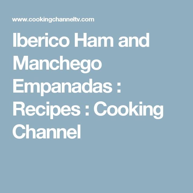 Iberico Ham and Manchego Empanadas : Recipes : Cooking Channel