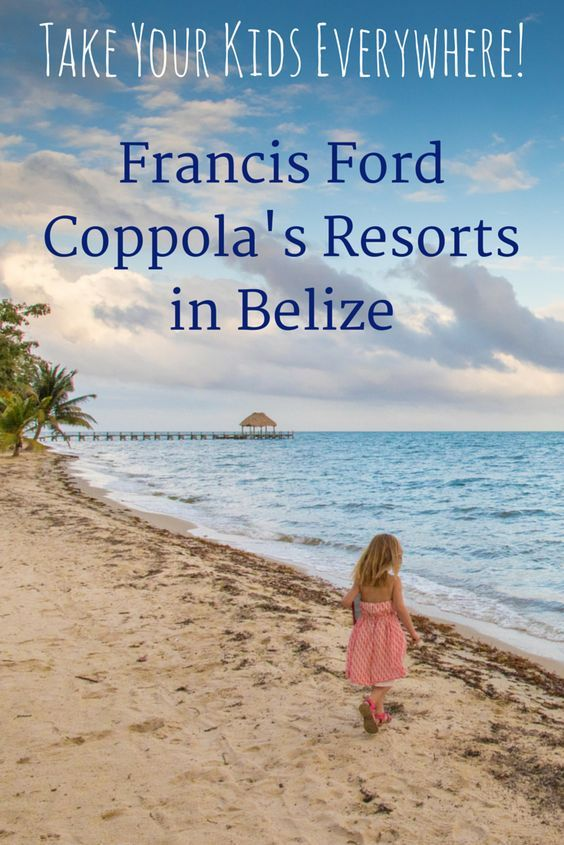 Take your kids everywhere! I took my 4-year-old to Francis Ford Coppola's two resorts in Belize - Blancaneaux Lodge and Turtle Inn. Here's my review.