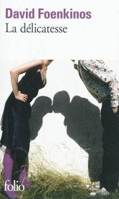 La Délicatesse  de Foenkinos . Livre que j'ai adoré, lu 2 fois et vu le film (avec Audrey Tautou et François Damiens). Un super jeu d'acteurs.
