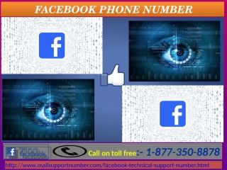 Don't Know How To Install FB In Mobile? Dial Facebook Phone Number 1-877-350-8878Want to upload contact on Facebook? Are you not able to do the same by yourself? If yes, then don't take tension just call us at our Facebook Phone Number 1-877-350-8878. Here, our technical geeks will tell you the simple and secure way to deal with this type of issue. So, call us now. For more information: - http://www.mailsupportnumber.com/facebook-technical-support-number.html