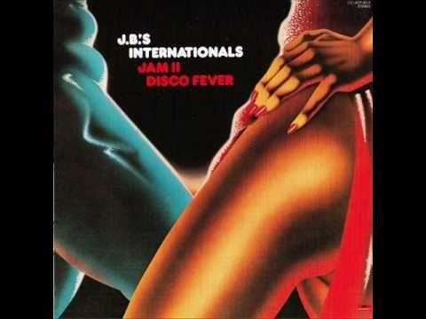 J.B.'s Internationals  – J.B.'s Disco (from the album Jam II Disco Fever) 1978