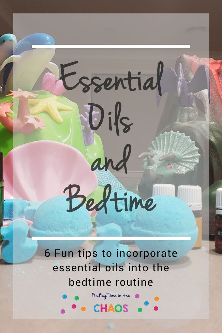Are you interested in Essential Oils. Here are 6 fun tips to incorporate essential oils into the bedtime routine. http://findingtimeinthechaos.com.au/essential-oils-and-bedtime-routine/