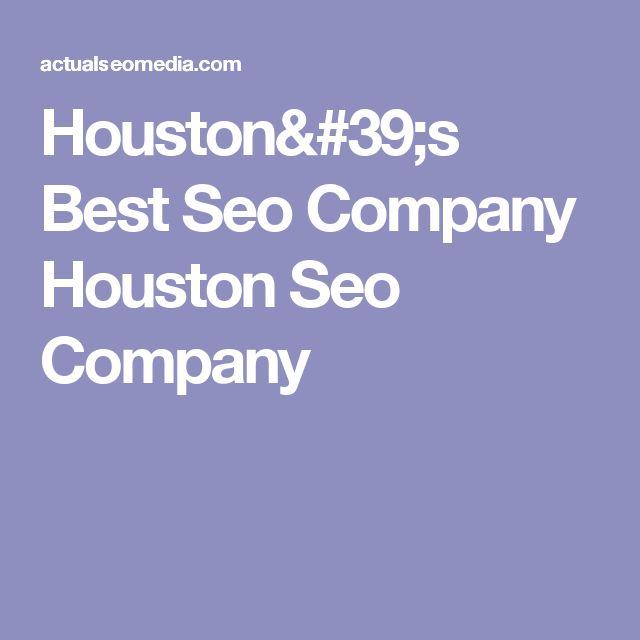 Houston's Best Seo Company Houston Seo Company