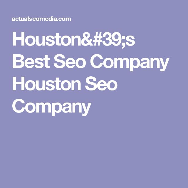 Houston's Best Seo Company Houston Seo Company