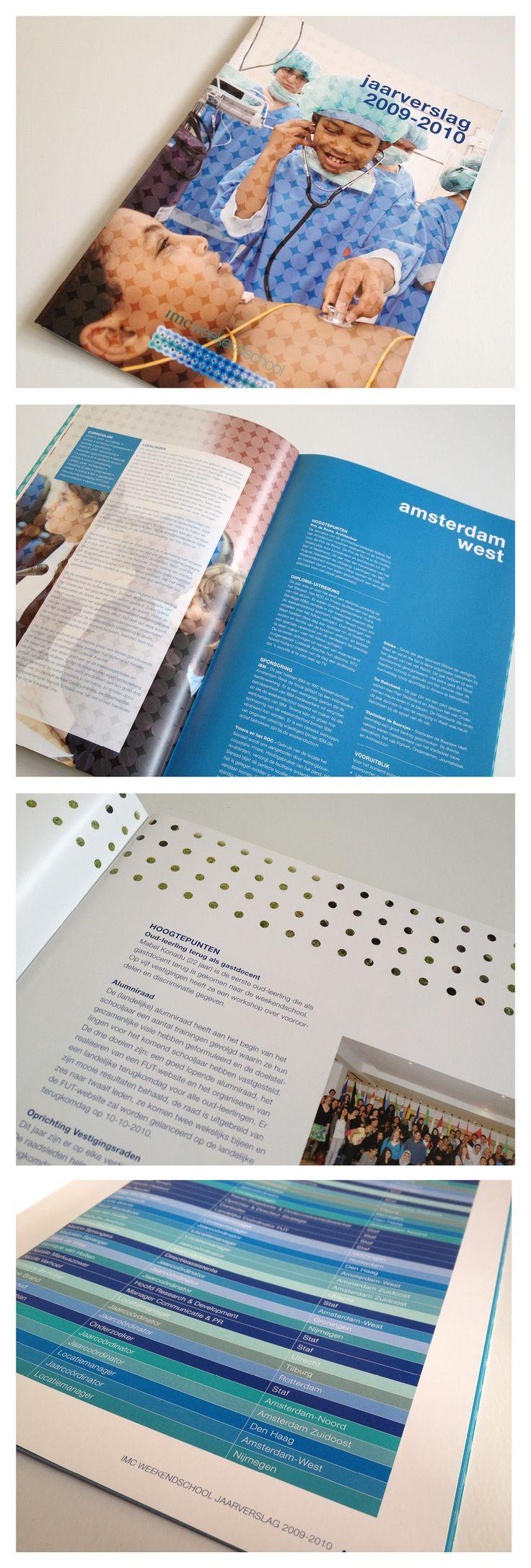 IMC WEEKENDSCHOOL. Ontwerp en opmaak van het jaarverslag, in een nieuwe frisse stijl, voor IMC weekendschool. Zakelijk, zonder de schoolidentiteit te verliezen.