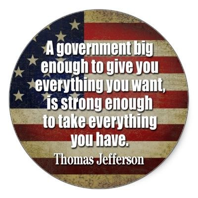 Exactly. Beware of a big liberal government that promises to provide everything to you, that government can take everything away.