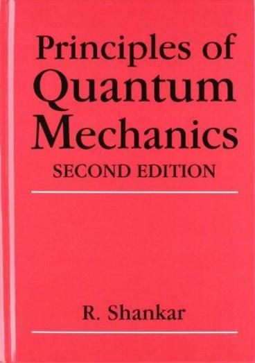 Principles of Quantum Mechanics by R Shankar.  The requisite text for advanced undergraduate- and graduate-level students, Principles of Quantum Mechanics, Second Edition is fully referenced and is supported by many exercises and solutions. The book's self-contained chapters also make it suitable for independent study as well as for courses in applied disciplines.