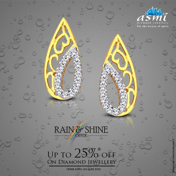 Before the offer ends, head to your nearest Asmi store and buy your favourite diamond pieces now, with up to 25%* off. #Before #Offer #Ends #Head #Nearest #Asmi #Store #Grab #Exclusive #Earrings #Rain&Shine #Offer