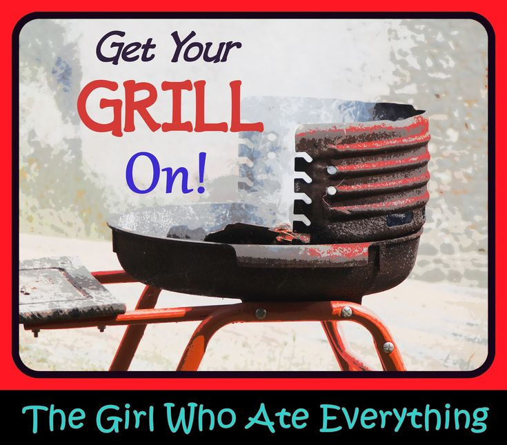 Get Your Grill On...and my Favorite Grilled Recipes | The Girl Who Ate Everything