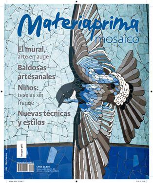 Revista Materiaprima Nº124  Mosaico El mural, un arte en auge Baldosas artesanales Niños: teselas sin fragüe Nuevas técnicas y estilos