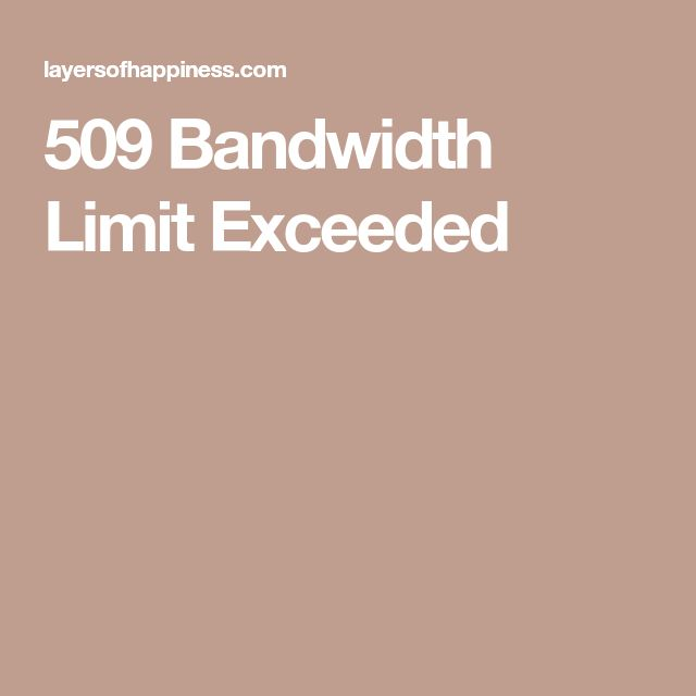 bandwidth limit exceeded how to solve