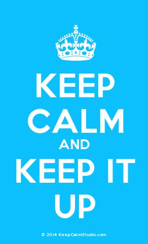 [Crown] Keep Calm And Keep It Up