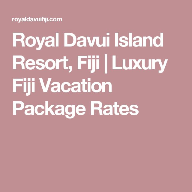 Royal Davui Island Resort, Fiji | Luxury Fiji Vacation Package Rates