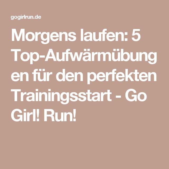 Morgens laufen: 5 Top-Aufwärmübungen für den perfekten Trainingsstart - Go Girl! Run!
