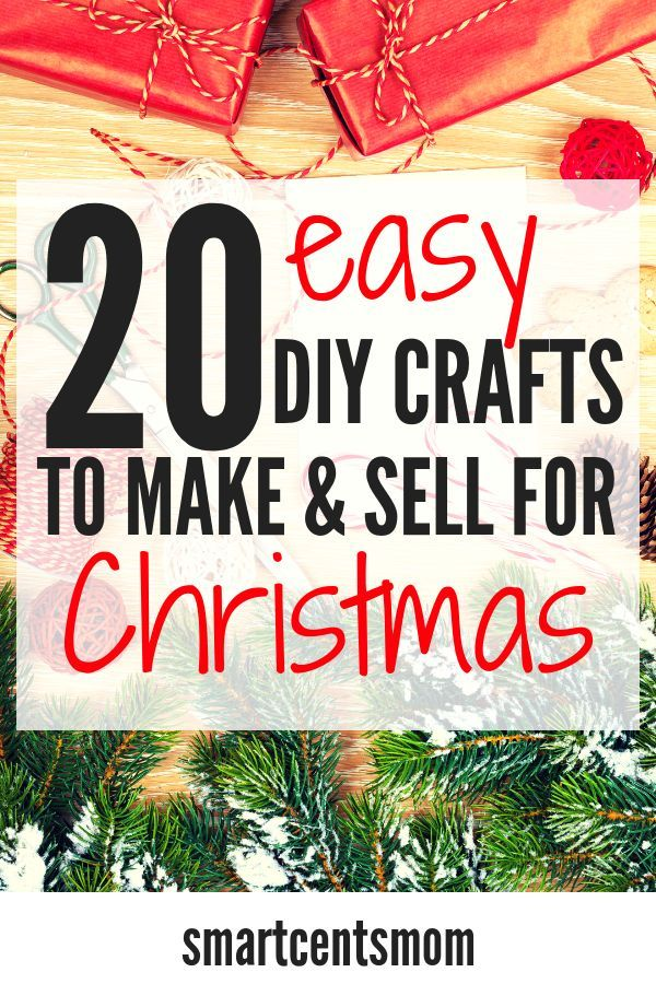 Diy Crafts To Make And Sell During The Holidays Smartcentsmom Diy Christmas Crafts To Sell Christmas Crafts To Sell Christmas Crafts To Make