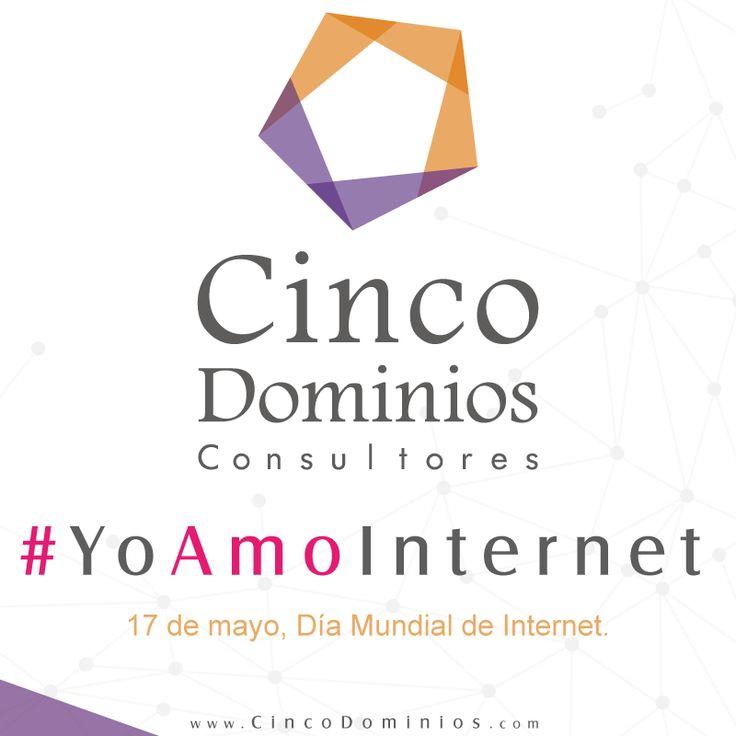 Hoy 17 de mayo nos unimos en celebración del Día Mundial de Internet. #YoAmoInternet. Visítenos en www.CincoDominios.com