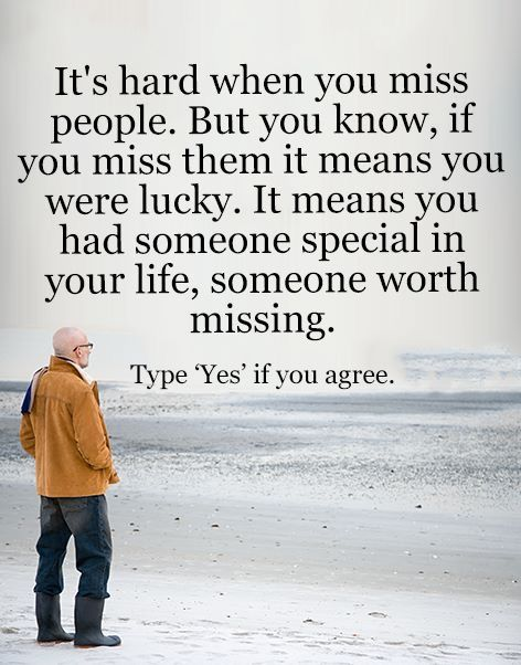 Its Hard When You Miss Someone But You Know If You Miss Them It