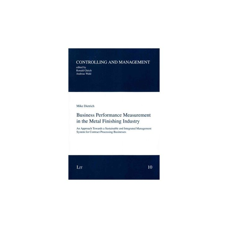 Business Performance Measurement in the Metal Finishing Industry : An Approach Towards a Sustainable and