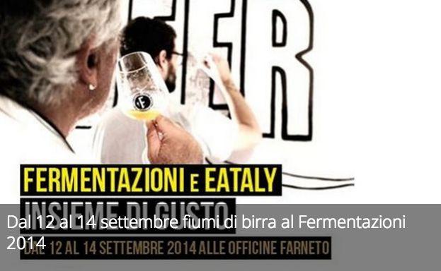 Dal 12 al 14 settembre fiumi di birra al Fermentazioni 2014.