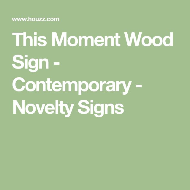 This Moment Wood Sign - Contemporary - Novelty Signs