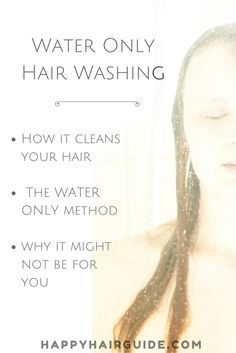 The Ultimate Guide to Water Only Hair Washing