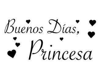 Buenos Dias, Princesa