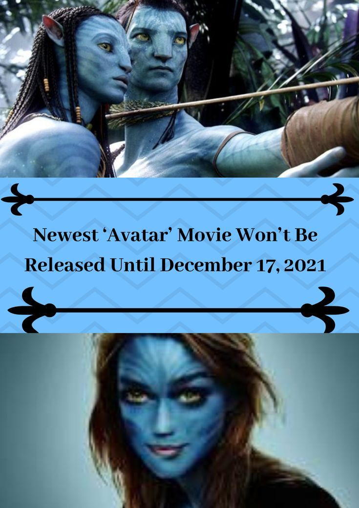 Newest Avatar Movie Won T Be Released Until December 17 2021