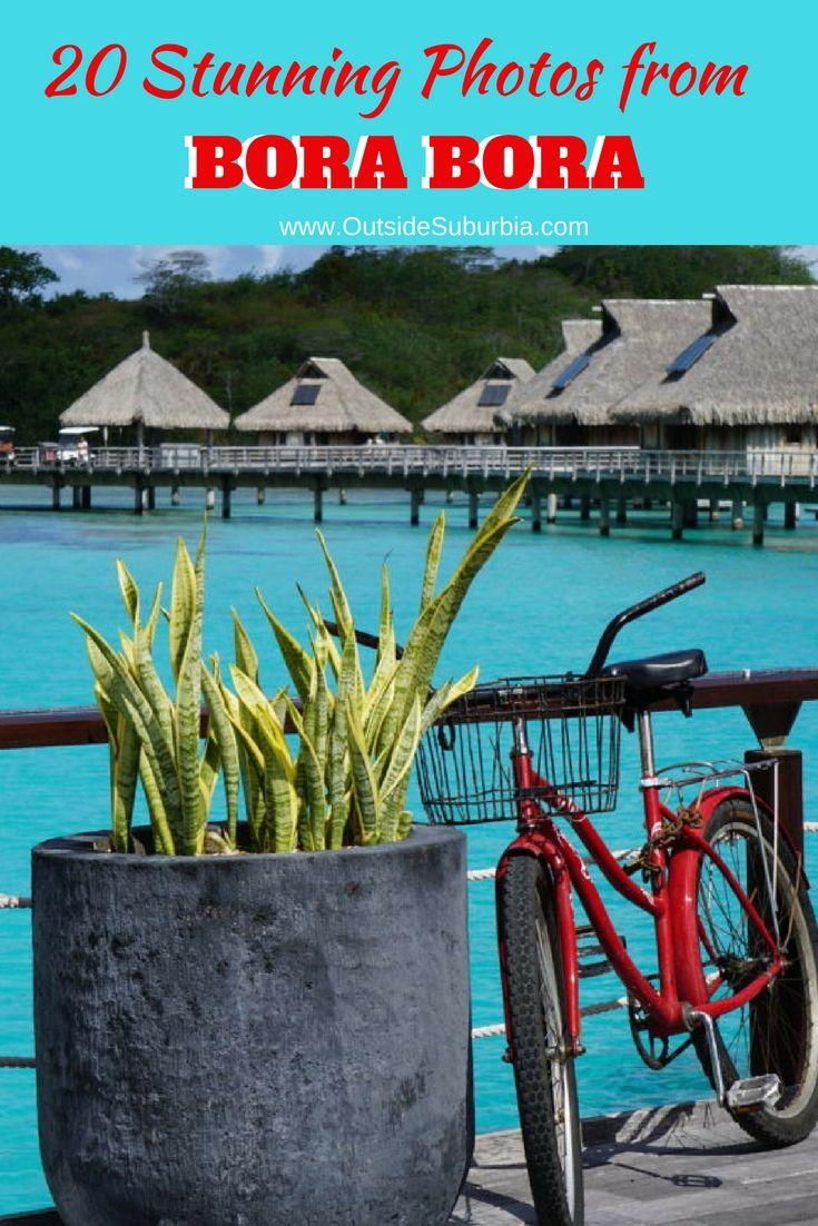 20 Stunning Photos Bora Bora