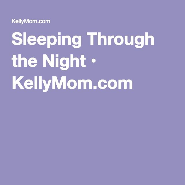 Sleeping Through the Night • KellyMom.com