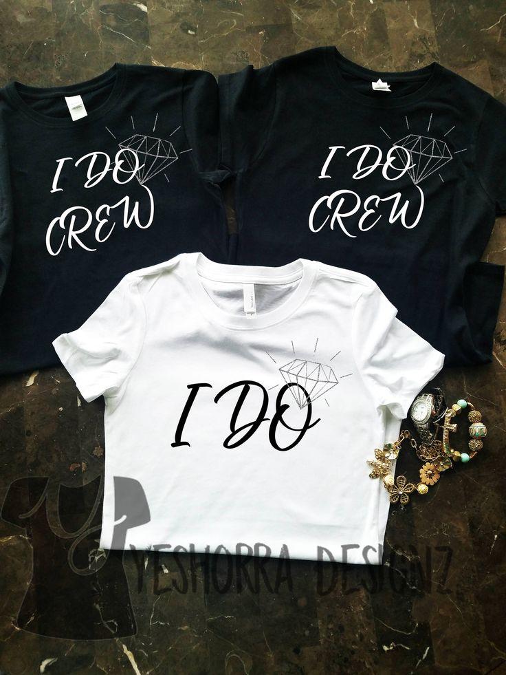 I Do Shirt, I Do Crew Shirts, I Do Crew T-Shirts, Bride Shirt, Wedding Party Shirts, Bridal Party, Bachelorette Party, Bridesmaids Shirts by YeshorraDesignz on Etsy https://www.etsy.com/listing/587001517/i-do-shirt-i-do-crew-shirts-i-do-crew-t